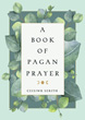 A Book of Pagan Prayer [Paperback]