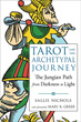 Tarot and the Archetypal Journey: The Jungian Path from Darkness to Light [Paperback]
