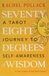 Seventy-Eight Degrees of Wisdom: A Tarot Journey to Self-Awareness (A New Edition of the Tarot Classic) [Paperback]