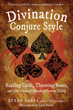 Divination Conjure Style: Reading Cards, Throwing Bones, and Other Forms of Household Fortune-Telling [Paperback]
