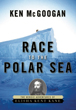 Race to the Polar Sea: The Heroic Adventures of Elisha Kent Kane [Hardcover]