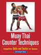 Muay Thai Counter Techniques: Competitive Skills and Tactics for Success [Paperback]