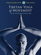 Tibetan Yoga of Movement: The Art and Practice of Yantra Yoga [Paperback]