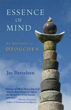 Essence of Mind: An Approach to Dzogchen [Paperback]