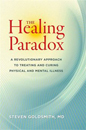 Healing Paradox, The: A Revolutionary Approach to Treating and Curing Physical and Mental Illness