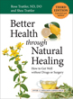 Better Health through Natural Healing, Third Edition: How to Get Well without Drugs or Surgery [Paperback]