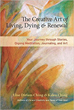 Creative Art of Living, Dying, and Renewal, The: Your Journey through Stories, Qigong Meditation, Journaling, and Art [Paperback]