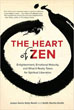 Heart of Zen, The: Enlightenment, Emotional Maturity, and What It Really Takes for Spiritual Liberation [Paperback]