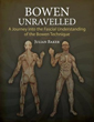 Bowen Unravelled: A Journey into the Fascial Understanding of the Bowen Technique [Paperback]