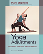 Yoga Adjustments: Philosophy, Principles, and Techniques [Paperback]