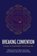 Breaking Convention: Essays on Psychedelic Consciousness [Paperback]