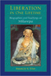 Liberation in One Lifetime: Biographies and Teachings of Milarepa [Paperback]