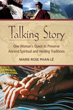 Talking Story: One Woman's Quest to Preserve Ancient Spiritual and Healing Traditions [Paperback]