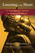 Listening to the Heart: A Contemplative Journey to Engaged Buddhism [Paperback]