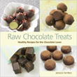 Raw Chocolate Treats: Healthy Recipes for the Chocolate Lover [Hardcover]