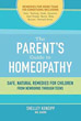 Parent's Guide to Homeopathy, The: Safe, Natural Remedies for Children, from Newborns through Teens [Paperback]