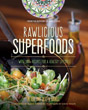 Rawlicious Superfoods: With 100+ Recipes for a Healthy Lifestyle [Paperback]