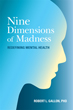 Nine Dimensions of Madness: Redefining Mental Health [Paperback]