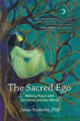Sacred Ego, The: Making Peace with Ourselves and Our World (Sacred Activism) [Paperback]