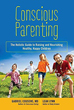 Conscious Parenting: The Holistic Guide to Raising and Nourishing Healthy, Happy Children [Paperback]