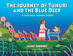 The Journey of Tunuri and the Blue Deer: A Huichol Indian Story [Hardcover]