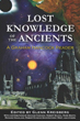 Lost Knowledge of the Ancients: A Graham Hancock Reader [Paperback]