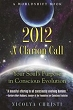 2012: A Clarion Call: Your Soul's Purpose in Conscious Evolution (Worldshift Books)