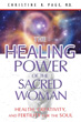 Healing Power of the Sacred Woman, The: Health, Creativity, and Fertility for the Soul [Paperback]