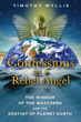 Confessions of a Rebel Angel: The Wisdom of the Watchers and the Destiny of Planet Earth [Paperback]