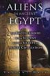 Aliens in Ancient Egypt: The Brotherhood of the Serpent and the Secrets of the Nile Civilization [Paperback]