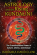 Astrology and the Rising of Kundalini: The Transformative Power of Saturn, Chiron, and Uranus [Paperback]