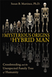 Mysterious Origins of Hybrid Man, The: Crossbreeding and the Unexpected Family Tree of Humanity [Paperback]