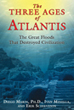 Three Ages of Atlantis, The: The Great Floods That Destroyed Civilization [Paperback]