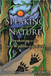 Speaking with Nature: Awakening to the Deep Wisdom of the Earth [Paperback]