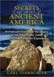 Secrets of Ancient America: Archaeoastronomy and the Legacy of the Phoenicians, Celts, and Other Forgotten Explorers [Paperback] [DMGD]