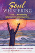 Soul Whispering: The Art of Awakening Shamanic Consciousness [Paperback]