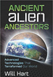 Ancient Alien Ancestors: Advanced Technologies That Terraformed Our World [Paperback]