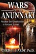 Wars of the Anunnaki: Nuclear Self-Destruction in Ancient Sumer [Paperback]