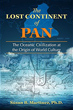 Lost Continent of Pan, The: The Oceanic Civilization at the Origin of World Culture [Paperback]
