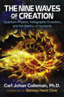 Nine Waves of Creation: Quantum Physics, Holographic Evolution, and the Destiny of Humanity [Paperback]