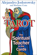 Way of Tarot, The: The Spiritual Teacher in the Cards (DMGD)