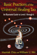 Basic Practices of the Universal Healing Tao: An Illustrated Guide to Levels 1 through 6 [Paperback]