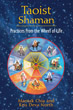 Taoist Shaman: Practices from the Wheel of Life [Paperback]
