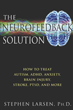 Neurofeedback Solution, The: How to Treat Autism, ADHD, Anxiety, Brain Injury, Stroke, PTSD, and More [Paperback]