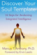 Discover Your Soul Template: 14 Steps for Awakening Integrated Intelligence [Paperback]