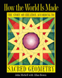 How the World Is Made: The Story of Creation according to Sacred Geometry [Paperback]