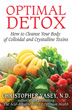 Optimal Detox: How to Cleanse Your Body of Colloidal and Crystalline Toxins [Paperback]