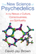 New Science of Psychedelics, The: At the Nexus of Culture, Consciousness, and Spirituality [Paperback] (DMGD)
