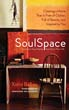 SoulSpace: Transform Your Home, Transform Your Life -- Creating a Home That Is Free of Clutter, Full of Beauty, and Inspired by You [Paperback]