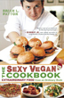 Sexy Vegan Cookbook, The: Extraordinary Food from an Ordinary Dude [Paperback]